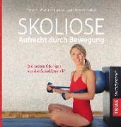 Cover-Bild zu Skoliose - Aufrecht durch Bewegung von Larsen, Christian