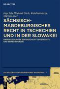 Cover-Bild zu Bily, Inge: Sächsisch-magdeburgisches Recht in Tschechien und in der Slowakei (eBook)