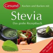 Cover-Bild zu Kochen und Backen mit Stevia von Edition Lempertz