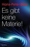 Cover-Bild zu Es gibt keine Materie! von Dürr, Hans-Peter