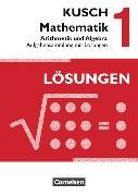 Cover-Bild zu Kusch: Mathematik 1. Arithmetik und Algebra. Aufgabensammlung mit Lösungen von Bödeker, Sandra