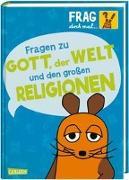 Cover-Bild zu Frag doch mal ... die Maus!: Fragen zu Gott, der Welt und den großen Religionen von Rosenstock, Roland