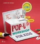Cover-Bild zu Pop-Up Workshop for Kids: Fold, Cut, Paint and Glue von Von Stemm, Antje
