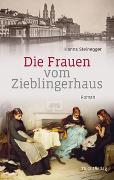 Cover-Bild zu Die Frauen vom Zieblingerhaus von Steinegger, Hanna