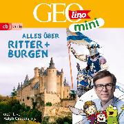Cover-Bild zu GEOLINO MINI: Alles über Ritter und Burgen (3) (Audio Download) von Versch, Oliver