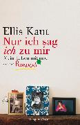 """Cover-Bild zu """"Nur ich sag ich zu mir"""" (eBook) von Kaut, Ellis"""