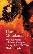 Cover-Bild zu Wie ich eines schönen Morgens im April das 100%ige Mädchen sah von Murakami, Haruki