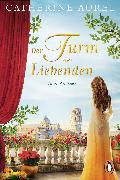 Cover-Bild zu Der Turm der Liebenden (eBook) von Aurel, Catherine