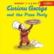 Cover-Bild zu Curious George and the Pizza Party with downloadable audio von Rey, H. A.