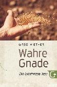 Cover-Bild zu Wahre Gnade - Die Gleichnisse Jesu von Riether, Greg