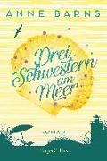 Cover-Bild zu Drei Schwestern am Meer (Neuausgabe) von Barns, Anne