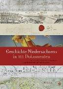 Cover-Bild zu Geschichte Niedersachsens in 111 Dokumenten von bei der Wieden, Brage (Hrsg.)