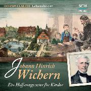 Cover-Bild zu Johann Hinrich Wichern (Audio Download) von Mörken, Christian