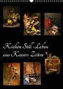 Cover-Bild zu Küchen Still-Leben aus Kaisers Zeiten (Wandkalender 2021 DIN A3 hoch) von Ola Feix, Eva