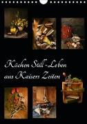 Cover-Bild zu Küchen Still-Leben aus Kaisers Zeiten (Wandkalender 2021 DIN A4 hoch) von Ola Feix, Eva