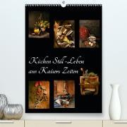 Cover-Bild zu Küchen Still-Leben aus Kaisers Zeiten (Premium, hochwertiger DIN A2 Wandkalender 2021, Kunstdruck in Hochglanz) von Ola Feix, Eva