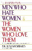 Cover-Bild zu Men Who Hate Women and the Women Who Love Them von Forward, Susan