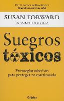 Cover-Bild zu Suegros Toxicos: Estrategias Afectivas Para Proteger Tu Matrimonio von Forward, Susan
