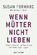 Cover-Bild zu Wenn Mütter nicht lieben (eBook) von Forward, Susan