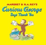 Cover-Bild zu Curious George Says Thank You (eBook) von Rey, H. A.