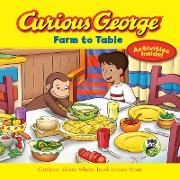 Cover-Bild zu Curious George Farm to Table (eBook) von Rey, H. A.