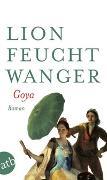 Cover-Bild zu Goya oder Der arge Weg der Erkenntnis von Feuchtwanger, Lion