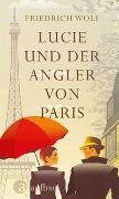 Cover-Bild zu Lucie und der Angler von Paris von Wolf, Friedrich