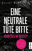 Cover-Bild zu Eine neutrale Tüte bitte! Menschen im Sexshop (eBook) von Bukowski, Candy