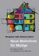 Cover-Bild zu Neue Wohnform für Mutige von Hehl, Margareta