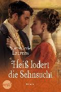 Cover-Bild zu Heiß lodert die Sehnsucht (eBook) von Laurens, Stephanie