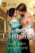 Cover-Bild zu Lady Amor und der Lord (eBook) von Laurens, Stephanie