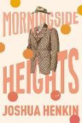 Cover-Bild zu Morningside Heights (eBook) von Henkin, Joshua