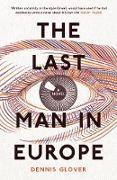 Cover-Bild zu The Last Man in Europe (eBook) von Glover, Dennis