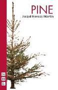 Cover-Bild zu Pine (NHB Modern Plays) (eBook) von Honess-Martin, Jacqui