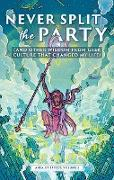 Cover-Bild zu Never Split the Party (and Other Wisdom from Geek Culture that Changed My Life) (eBook) von Alexander, Allison
