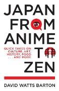 Cover-Bild zu Japan from Anime to Zen (eBook) von Barton, David Watts