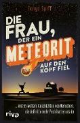 Cover-Bild zu Die Frau, der ein Meteorit auf den Kopf fiel (eBook)