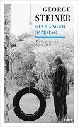 Cover-Bild zu Ein langer Samstag von Steiner, George (Interviewpartner)