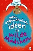 Cover-Bild zu Mehr ungewöhnliche Ideen für wilde Mädchen von Ottermann, Doro