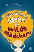Cover-Bild zu Ungewöhnliche Ideen für wilde Mädchen von Ottermann, Doro