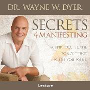 Cover-Bild zu Secrets of Manifesting (Audio Download) von Dyer, Dr. Wayne W.