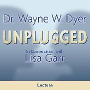 Cover-Bild zu Dr. Wayne W. Dyer Unplugged (Audio Download) von Dyer, Dr. Wayne W.