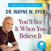 Cover-Bild zu You'll See It When You Believe It (Audio Download) von Dyer, DR. Wayne W.