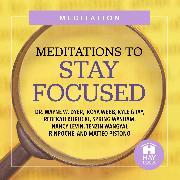 Cover-Bild zu Meditations To Stay Focused (Audio Download) von Levin, Nancy