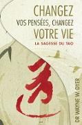 Cover-Bild zu Changez vos pensees, changez votre vie (eBook) von Wayne W. Dyer, W. Dyer