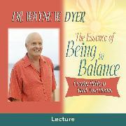 Cover-Bild zu The Essence of Being in Balance (Audio Download) von Dyer, Dr. Wayne W.
