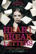 Cover-Bild zu Heartbreak Letters. 16 Gründe, dich zu hassen von Strasnick, Lauren