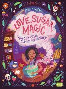 Cover-Bild zu Love, Sugar, Magic - Fünf Schwestern und ein Zauberspruch von Meriano, Anna