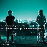 Cover-Bild zu Du drehst den Kopf, ich dreh den Kopf (Audio Download) von Heinrich, Finn-Ole
