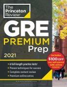 Cover-Bild zu Princeton Review GRE Premium Prep, 2021 (eBook) von The Princeton Review